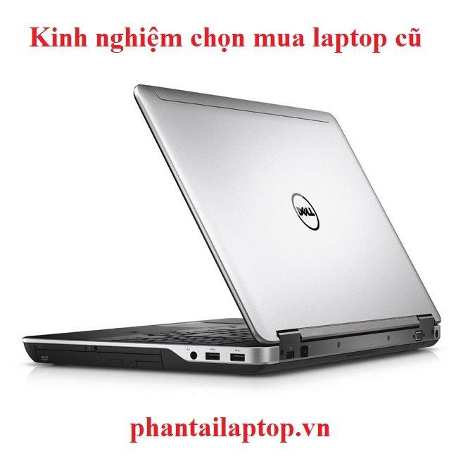kinh nghiem chon mua laptop cu - Kinh nghiệm cách chọn mua laptop cũ