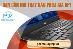 dia diem thay ban phim lap dell uy tin phantailaptop 300x200 - Thay phím laptop lấy nhanh